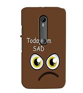 Fuson Premium Today I Am Sad Printed Hard Plastic Back Case Cover for Motorola Moto G (3rd Gen)