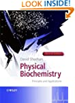 Physical Biochemistry: Principles and...