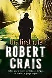 FIRST RULE (0752898736) by ROBERT CRAIS