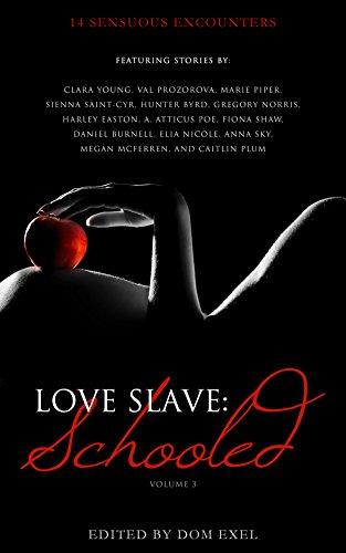 Book: Love Slave - Schooled (Love Slave Anthology Book 3)