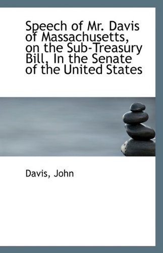 speech-of-mr-davis-of-massachusetts-on-the-sub-treasury-bill-in-the-senate-of-the-united-states