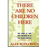 There Are No Children Here (0385265263) by Alex Kotlowitz