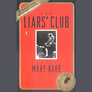 The Liar's Club | [Mary Karr]