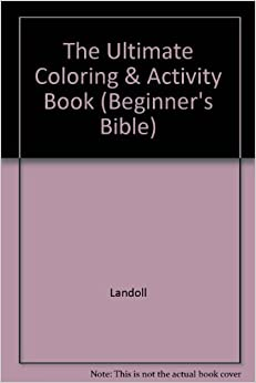 The Ultimate Coloring Amp Activity Book Beginners Bible Landoll 9780769614830 Amazon Books