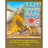 img - for East Wind Rain: A Pictorial History of the Pearl Harbor Attack book / textbook / text book