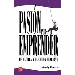 Pasión por emprender (Spanish Edition)