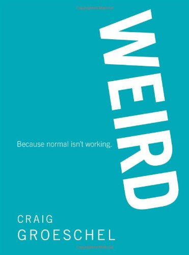WEIRD: Because Normal Isn&#039;t Working book cover