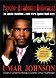 img - for Psycho-Academic Holocaust: The Special Education & ADHD Wars Against Black Boys book / textbook / text book