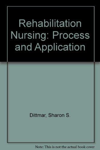 Rehabilitation Nursing: Process and Application