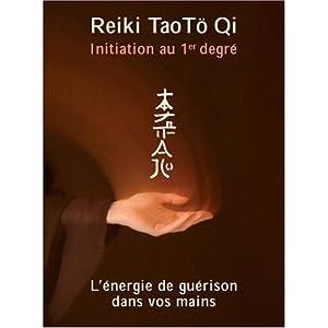 DVD Reiki Tao To Qi INITIATION Vol 1 - Initiation 1er degré, l'Énergie de guérison dans vos mains