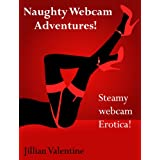 Naughty Webcam Adventures (Erotic adult stories series three Book 3)