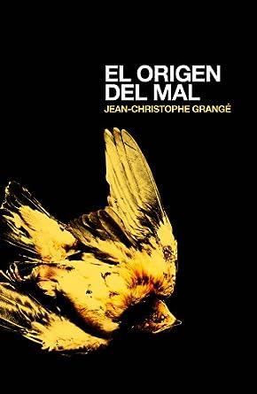 El origen del mal - Jean-Christophe Grangé
