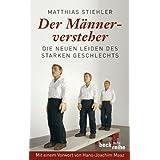 """Der M�nnerversteher: Die neuen Leiden des starken Geschlechtsvon """"Matthias Stiehler"""""""