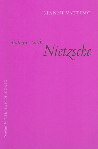 Dialogue with Nietzsche (European Perspectives: A Series in Social Thought and Cultural Criticism), WILLIAM MCCUAIG