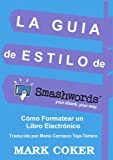 img - for Gu a de Estilo de Smashwords (Smashwords Guides) (Spanish Edition) book / textbook / text book