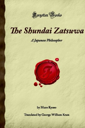 The Shundai Zatsuwa: A Japanese Philosopher (Forgotten Books) by Muro Kyuso (2007-12-31)