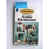 Antiquitäten, Antike Kleinkunst.