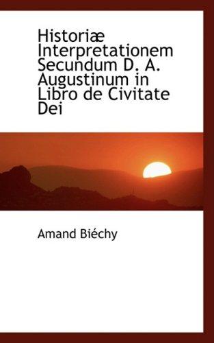 Historia Interpretationem Secundum D. A. Augustinum in Libro de Civitate Dei