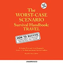 The Worst-Case Scenario Survival Handbook: Travel Audiobook by Joshua Piven, David Bargenicht Narrated by Penn Jillette