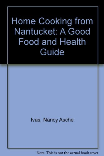 Home Cooking From Nantucket: A Good Food And Health Guide front-648359