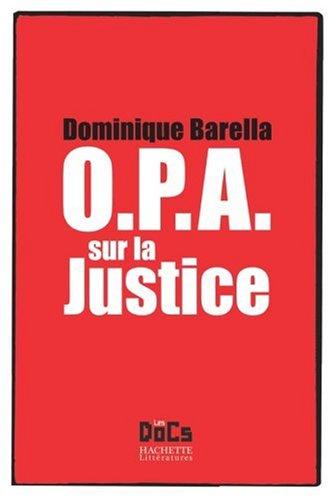 O.P.A. sur la justice