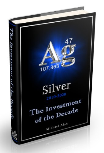 Silver - The Investment Of The Decade 2010-2020