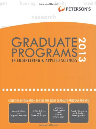 Graduate Programs in Engineering & Applied Sciences 2013 (Peterson's Graduate Programs in Engineering & Applied