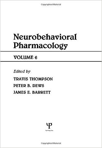 Advances in Behavioral Pharmacology: Volume 6: Neurobehavioral Pharmacology (v. 6)