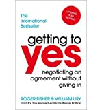 William Ury Getting To Yes Negotiating An Agreement Without Giving In by Ury, William ( Author ) ON Jun-07-2012, Paperback
