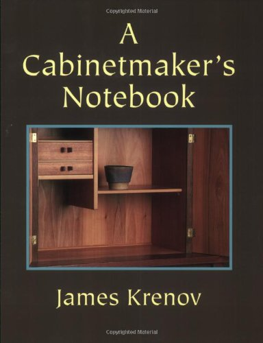 A Cabinetmaker's Notebook (Woodworker's Library), by James Krenov