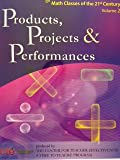 img - for Products, Projects & Performances; for Math Classes of the 21st Century book / textbook / text book