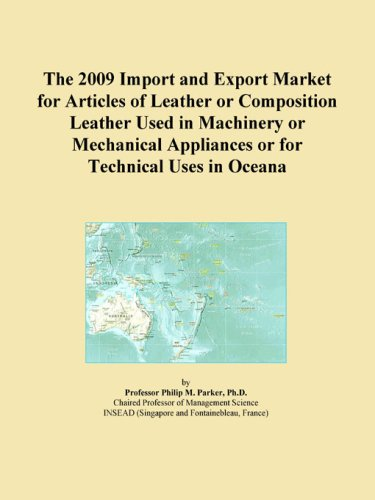 The 2009 Import And Export Market For Articles Of Leather Or Composition Leather Used In Machinery Or Mechanical Appliances Or For Technical Uses In Oceana front-349649