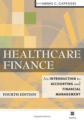 Healthcare Finance: An Introduction to Accounting & Financial Management ,by Gapenski ( 2007 ) Hardcover