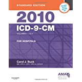 2010 ICD-9-CM for Hospitals, Volumes 1, 2 and 3, Standard Edition, 1e (AMA ICD-9-CM for Hospitals (Standard Edition)) ~ Carol J. Buck