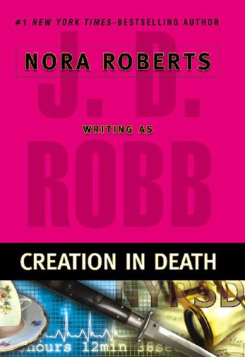 Creation in Death (In Death), J.D. ROBB