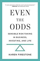 Even the Odds : Sensible Risk-Taking in…