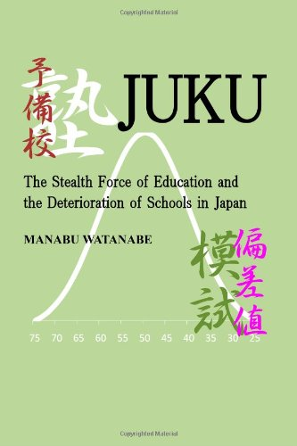 Juku: The Stealth Force of Education and the Deterioration of Schools in Japan: Manabu Watanabe: 9781484814758: Amazon.com: Books