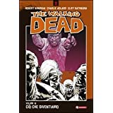 Ci� che diventiamo. The walking dead: 10di Robert Kirkman