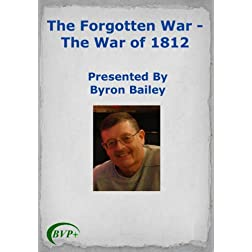 The Forgotten War - The War of 1812