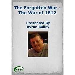 The Forgotten War - The War of 1812