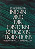 Religion and Man: Indian and Far Eastren Religious Traditions (0060404485) by Baird, Robert D.