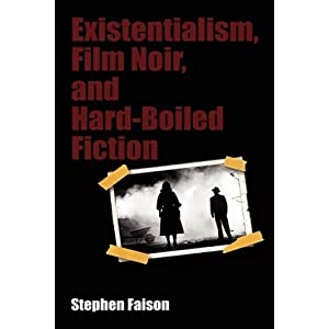 Amazon.com: Existentialism, Film Noir, and Hard-Boiled Fiction ...