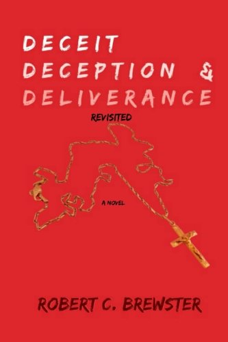 Deceit, Deception & Deliverance (Revisited)