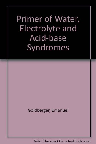 Primer of Water, Electrolyte and Acid-base Syndromes