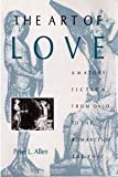 img - for The Art of Love: Amatory Fiction from Ovid to the Romance of the Rose (Middle Ages Series) book / textbook / text book