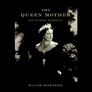 The Queen Mother | [William Shawcross]
