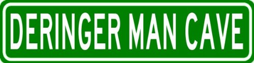 Deringer Man Cave Sign - Personalized Aluminum Last Name Street Sign - 6 X 24 Inches
