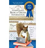 img - for [ The Indispensable Book of Useless Information ] By Voorhees, Donald A. ( Author ) [ 2011 ) [ Paperback ] book / textbook / text book