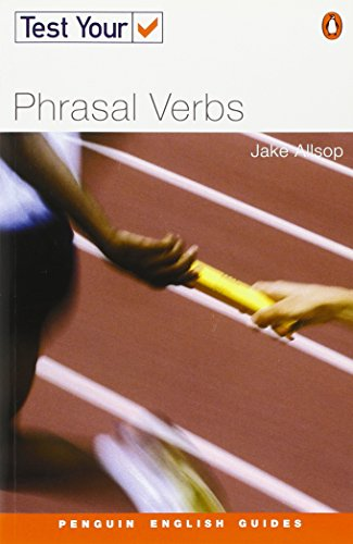 Test Your Phrasal Verbs (Penguin English)