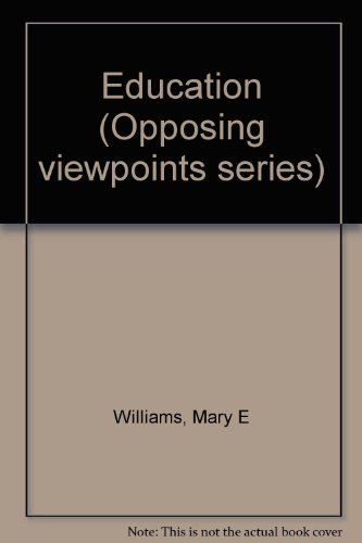 Education: Opposing Viewpoints